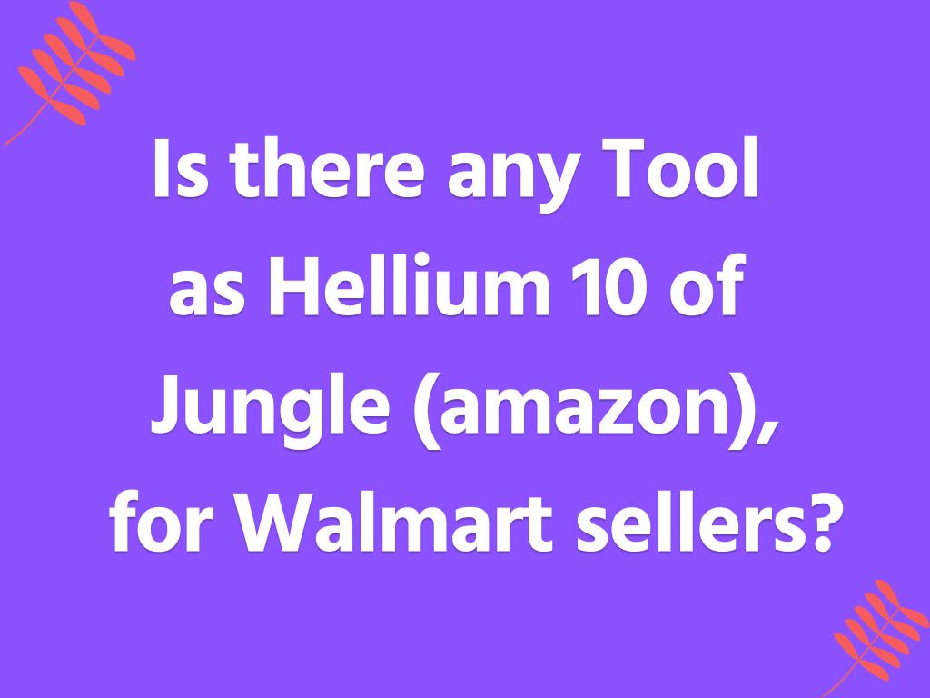 Hellium for Walmart